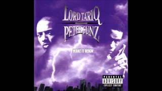 Lord Tariq & Peter Gunz - Make It Reign (Full Album)