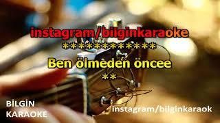 Emrah Karaduman Feat Buray   Ben Ölmeden Önce (Karaoke) Türkçe