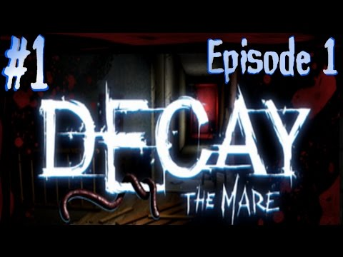 Decay : The Mare - Episode 1 PC