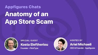 AF Chats - Anatomy of an App Store Scam with Kosta Eleftheriou