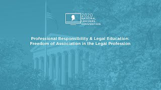 Click to play: Professional Responsibility & Legal Education: Freedom of Association in the Legal Profession