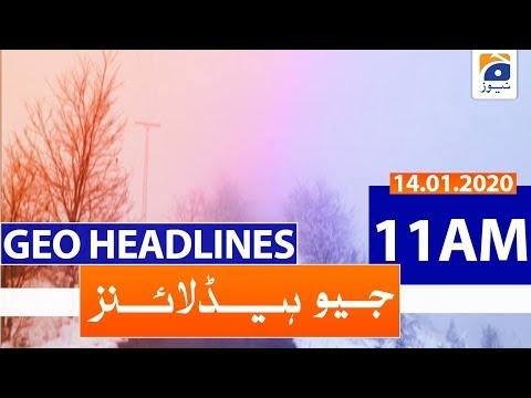 Geo Headlines 11 AM | 14th January 2020