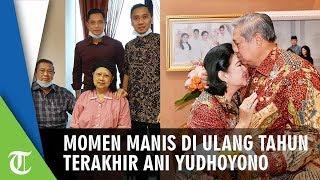 Momen Ulang Tahun Terakhir Ani Yudhoyono Tahun Lalu