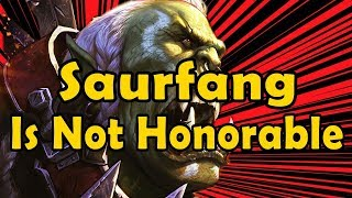 Saurfang Is Not Honorable