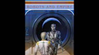 Isaac Asimov  - Robots and Empire 1