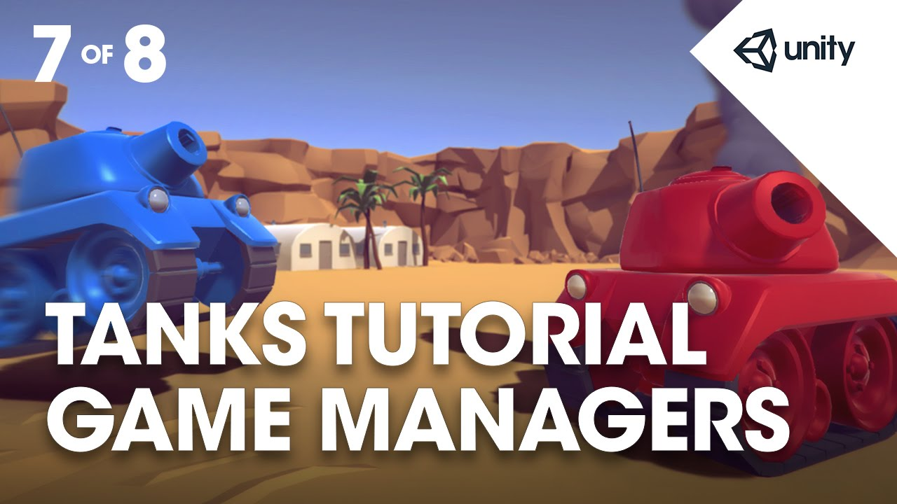 TANKS! Unity Tutorial - Phase 7 of 8 - Game Managers