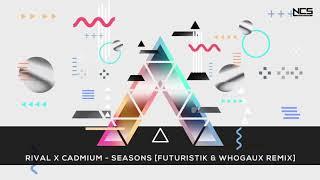 Rival & Cadmium - Seasons (feat. Harley Bird) (Futuristik X Whogaux remix)