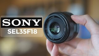 Sony SEL35F18 35mm F/1.8 Lens Overview