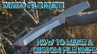 Making Knives  Tanto Knife Out Of File