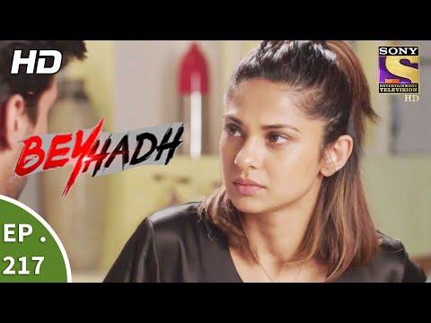 Beyhadh - बेहद - Ep 217 - 9th August, 2017