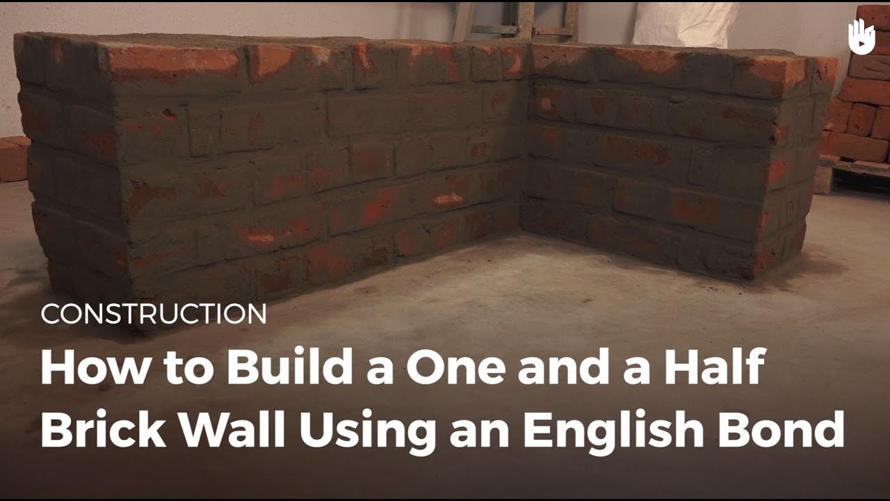 How To Build A One And A Half Brick Wall Using An English