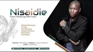 Fred Msungu With Friends    Nisaidie  (Official Audio)