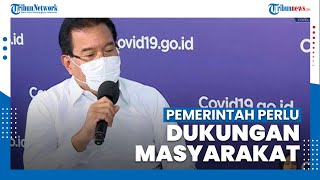 Wiku Adisasmito Sebut Pemerintah Perlu Dukungan Masyarakat untuk Menang Melawan Covid-19