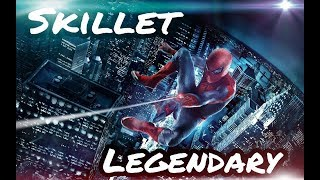 The Amazing Spider Man | Skillet | Legendary