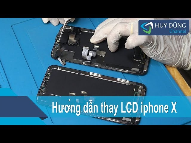 Hướng dẫn thay màn hình iPhone X - Replace screen iPhone X