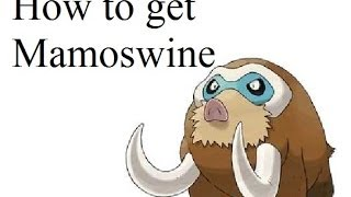 How To Get Mamoswine On Pokemon X And Y