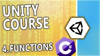 Learn Unity & C# - [4] Functions - A free beginner course by N3K