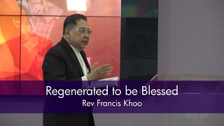 Regenerated to be Blessed