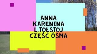 """""""Anna Karenina"""" -L.Tołstoj część ósma(ostatnia)audiobook"""