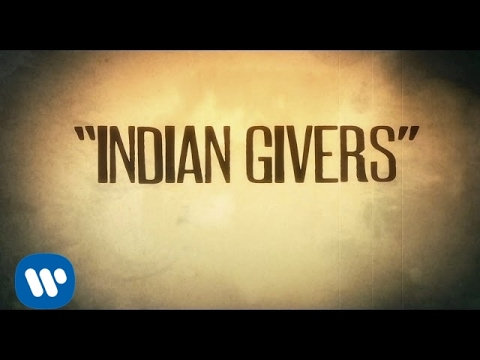 Indian Givers (Lyric Video)