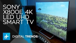 Sony X800E 4K LED UHD Smart TV - Hands On Review