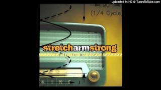 Stretch Arm Strong - Means To An End