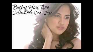 Baby You Are-Julie Anne San Jose(Audio)
