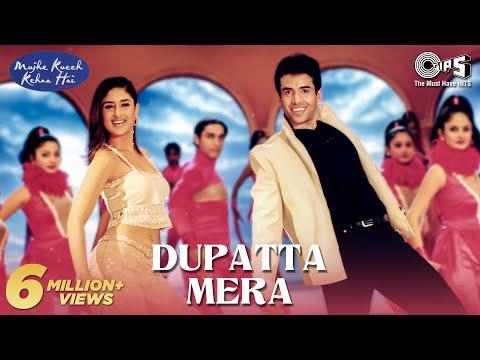 Dupatta Mera - Vídeo Song | Mujhe Kucch Kehna Hai | Kareena Kapoor & Tusshar Kapoor | Anuradha