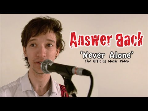 Answer Back - Never Alone (Official Music Video)