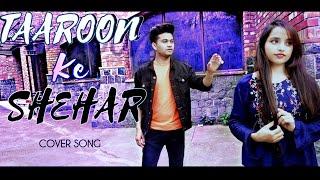 Taaron Ke Shehar Song : Neha Kakkar,Sunny kaushal, Jubian Nautiyal,Jaani, New Love story
