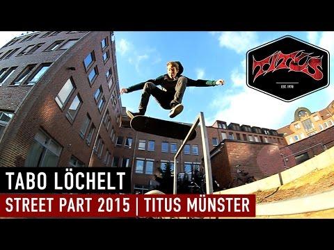 Tabo Löchelt   Street Part 2015   Titus Münster