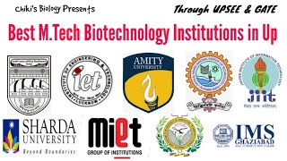 UPSEE/ GATE/ UPTU || Best Top M.Tech Biotechnology Institutions in UP...By Chiki's Biology