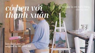 Bàng Khánh Tùng Lâm 'có hẹn với thanh xuân' Cover   Original by MONSTAR