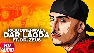 Dar Lagda (Full Audio Song) | Raju Dinehwala Ft. Fateh | Dr Zeus | Speed Records