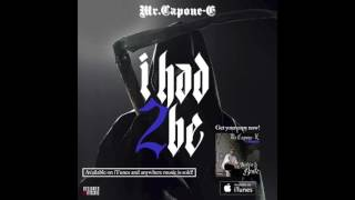Mr.Capone-E- I Had To Be (Produced By Clumsy Beatz)