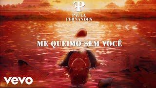 """Paula Fernandes lança o single """"Me Queimo Sem Você"""""""