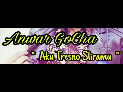 Anwar GoCha ~ Aku Tresno Sliramu ( Aku Cinta Kamu )  |  Lagu Dangdut Terbaru