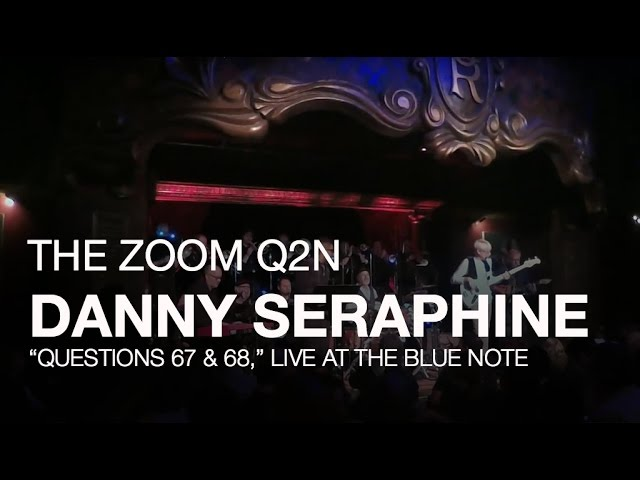 """Danny Seraphine and the Zoom Q2n: """"Questions 67 & 68,"""" live at the Cutting Room"""