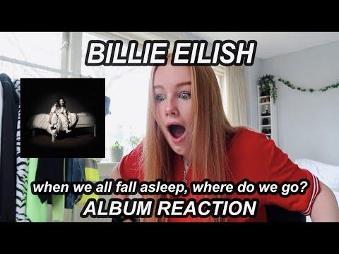 REACTION: BILLIE EILISH ALBUM when we all fall asleep, where do we go?