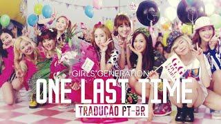 SNSD (소녀시대) - One Last Time _ Tradução