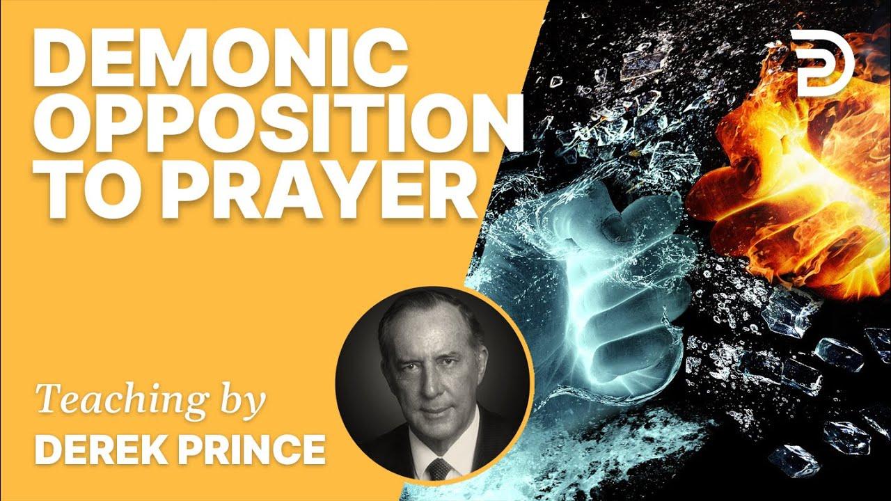 YouTube thumbnail for Demonic Opposition To Prayer