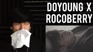 NCT DOYOUNG x ROCOBERRY 'Don't Say Goodbye' MV Reaction | Reacting to NCT Doyoung singing... 😭😭😭