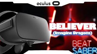 BEAT SABER► Believer • Expert • Oculus Rift