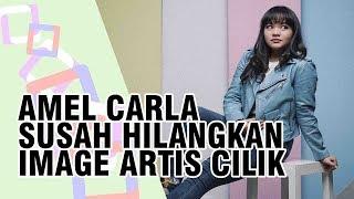 Susah Hilangkan Image Artis Cilik, Amel Carla: Saya Enggak Kecil Doang, Saya Sudah Gede Juga