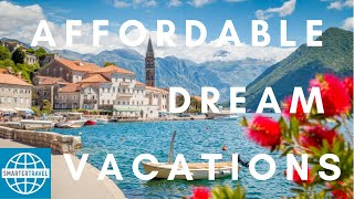 10 Affordable Dream Vacations For 2020 | SmarterTravel