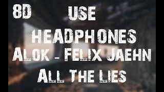 Alok, Felix Jaehn & The Vamps  - All The Lies (8D Audio)
