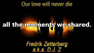 Fredrik Zetterberg a.k.a. D.J. Z - Our love will never die (lyric video)