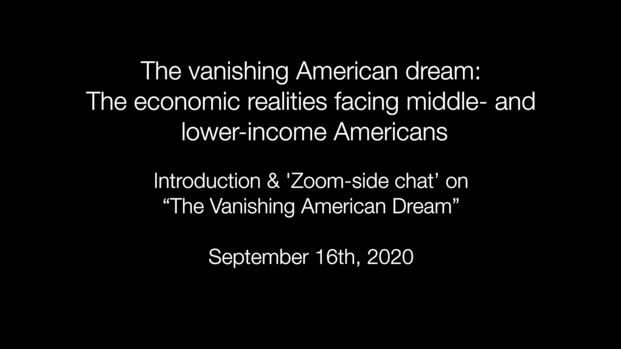 "Introduction & 'Zoom-side chat' on ""The Vanishing American Dream"""