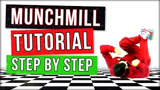 BEST MUNCHMILL TUTORIAL (2019) - BY SAMBO - HOW TO BREAKDANCE (#8)