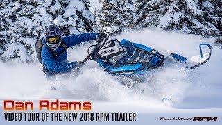 Dan Adams Video Tour Of The 2018 RPM Trailer